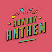 Anyday Anthem de Various Artists