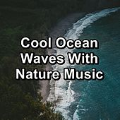 Cool Ocean Waves With Nature Music von Healing Music
