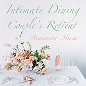 Intimate Dining Couple's Retreat Romantic Music by Various Artists