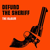 Defund The Sheriff (The Album) by Various Artists