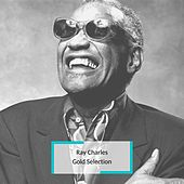Ray Charles - Gold Selection by Ray Charles