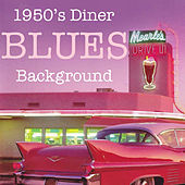 1950's Diner Blues Background by Various Artists