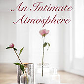 An Intimate Atmosphere by Various Artists