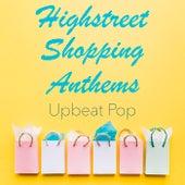 Highstreet Shopping Anthems Upbeat Pop de Various Artists