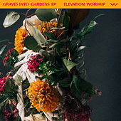 Graves Into Gardens - EP de Elevation Worship