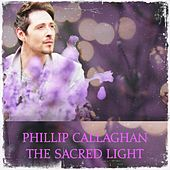 The Sacred Light (feat. Phillip Presswood) von Phillip Callaghan