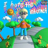 I HATE THE INTERNET von Various Artists