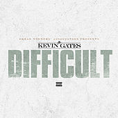 Difficult by Kevin Gates