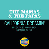 California Dreamin' (Live On The Ed Sullivan Show, September 24, 1967) von The Mamas & The Papas