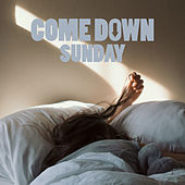 Come Down Sunday by Various Artists