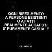 Ogni Riferimento a Persone Esistenti O a Fatti Realmente Accaduti è Puramente Casuale (Deluxe Edition) di Calibro 35