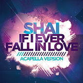 If I Ever Fall in Love (Acapella Version) [Re-Recorded] by Shai