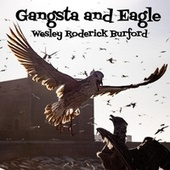 Gangsta and Eagle von Wesley Roderick Burford