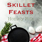 Skillet Feasts Homely Folk de Various Artists