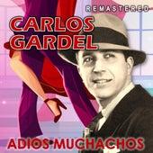 Adiós Muchachos (Remastered) de Carlos Gardel