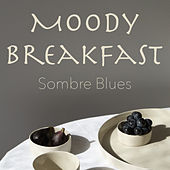 Moody Breakfast Sombre Blues de Various Artists