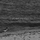 I'm an Oyster von Félix