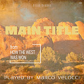 Main Title from How The West Was Won (Music Inspired by the Film) (Piano Version) von Marco Velocci