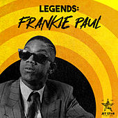 Reggae Legends: Frankie Paul by Frankie Paul