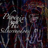 X by Phoenix And The Silvervoodoos