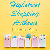 Highstreet Shopping Anthems Upbeat Rock von Various Artists