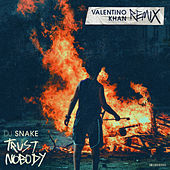 Trust Nobody (Valentino Khan Remix) von DJ Snake