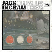 Times Like These by Jack Ingram