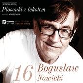 Bogusław nowicki, piosenki z Tekstem (Nr 16) von Bogusław Nowicki