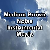 Medium Brown Noise Instrumental Music de White Noise Baby Sleep (1)