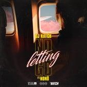 No Letting Go von DJ Katch
