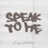 Speak To Me by Koryn Hawthorne