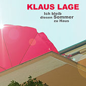 Ich bleib diesen Sommer zu Haus von Klaus Lage