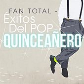 Fan Total: Éxitos del Pop Quinceañero de Various Artists
