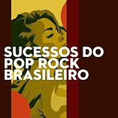 Sucessos do Pop Rock Brasileiro by Various Artists