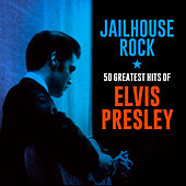 Jailhouse Rock: 50 Greatest Hits of Elvis Presley by Elvis Presley