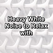 Heavy White Noise to Relax with de White Noise Sleep Therapy