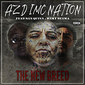 The New Breed (feat. San Quinn & Remy Ozama) by Azd Imc Nation