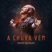 A Chuva Vem by David Quinlan