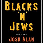 Blacks 'N' Jews (Anniversary Edition) de Josh Alan