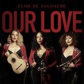 Our Love de Flor de Toloache