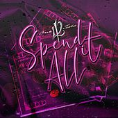 Spend It All by Marvin Scandrick 112
