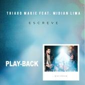 Escreve (Playback) de Thiago Makie