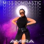 Miss Bombastic by Amira
