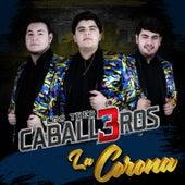 La Corona de Los 3 Caballeros