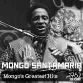 Mongo's Greatest Hits von Mongo Santamaria