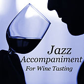 Jazz Accompaniment For Wine Tasting de Various Artists