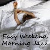 Easy Weekend Morning Jazz di Various Artists