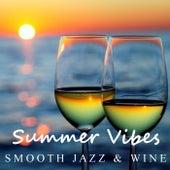 Summer Vibes Smooth Jazz & Wine de Various Artists