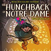 The Hunchback of Notre Dame: Music from the Movie (Music Box Lullaby Versions) de Melody the Music Box
