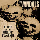 Curse of the Unripe Pumpkin by Vandals